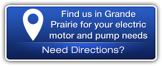 Find us in Grande Prairie for your electric motor and pump needs