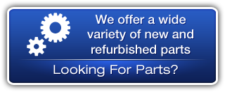We offer a wide variety of new and refurbished parts